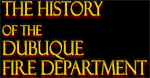 The History of the Dubuque Fire Department
